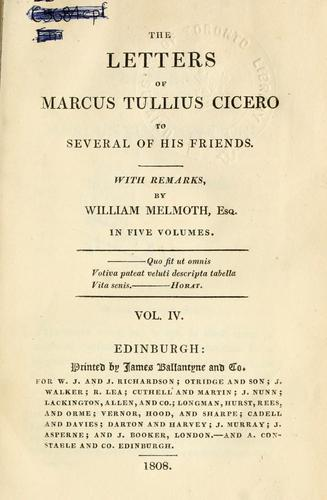 The letters of Marcus Tullius Cicero to several of his friends.