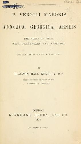 Bucolica, Georgica, Aeneis, the works of Virgil.