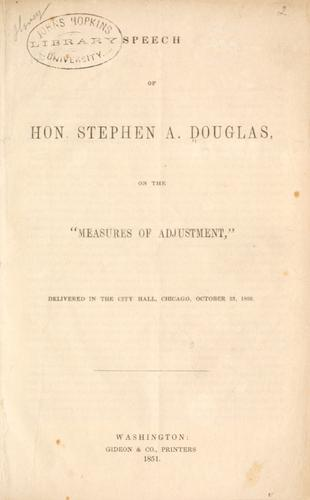 "Download Speech of Hon. Stephen A. Douglas on the ""measures of adjustment"""