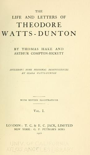 The life and letters of Theodore Watts-Dunton