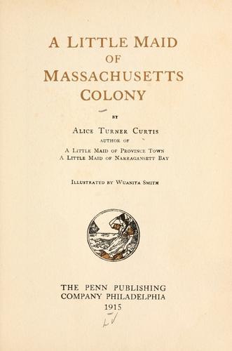 A little maid of Massachusetts colony …