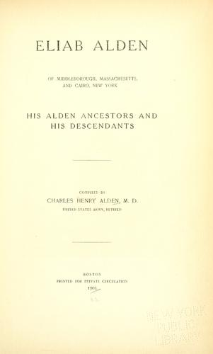 Download Eliab Alden of Middleborough, Massachusetts, and Cairo, New York
