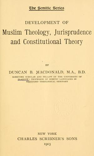 Download Development of Muslim theology, jurisprudence and constitutional theory