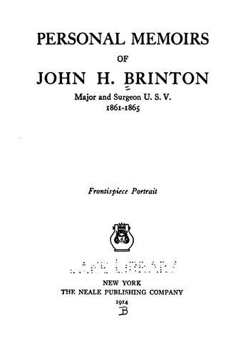 Download Personal memoirs of John H. Brinton, major and surgeon U.S.V., 1861-1865.