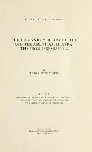 The Lucianic version of the Old Testament as illustrated from Jeremiah 1-3.