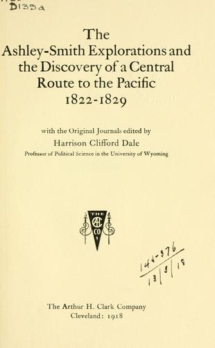 Download The  Ashley-Smith Explorations and the discovery of a central route to the Pacific, 1822-1829.