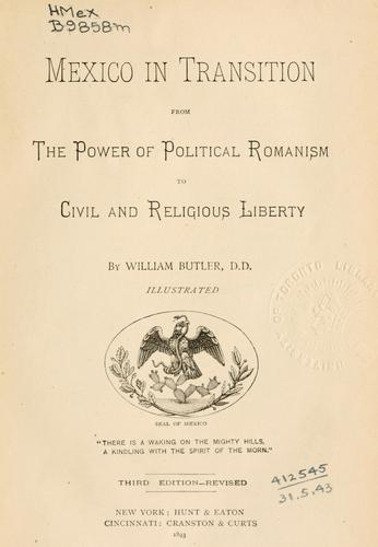 Download Mexico in transition from the power of political Romanism to civil and religious liberty.