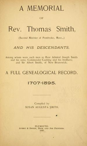 Download A memorial of Rev. Thomas Smith (second minister of Pembroke, Mass.,) and his descendants …