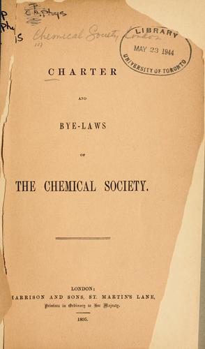 Character and bye-laws of the Chemical Society.