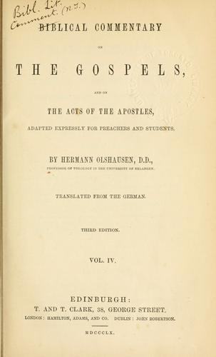 Biblical commentary on the Gospels, and on the Acts of the Apostles