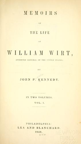 Download Memoirs of the life of William Wirt, attorney general of the United States
