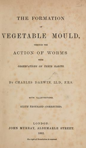 The  formation of vegetable mould through the action of worms