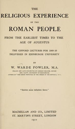 Download The religious experience of the Roman people, from the earliest times to the age of Augustus