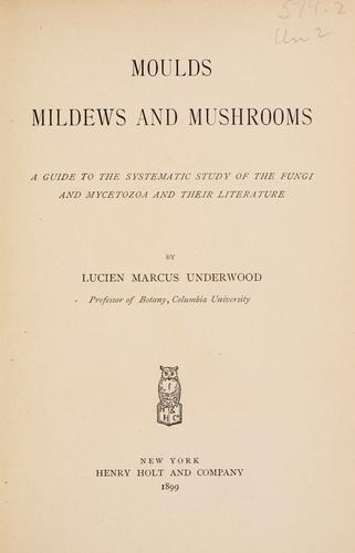 Moulds, mildews, and mushrooms