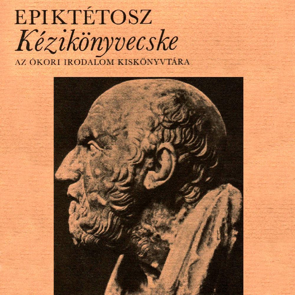 Epiktétos kézikönyvecskéje, vagyis A stoikus bölcs breviáriuma - Hangoskönyv (Előadja: arkadij