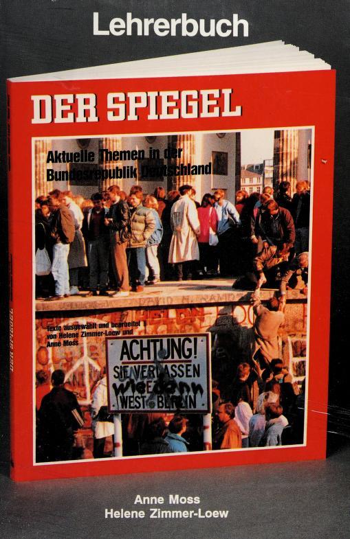Der Spiegel: Aktuelle Themen in Der Bundesrepublik Deutschland by Anne Moss, Helene Zimmer-Loew