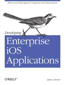 Developing enterprise iOS applications by Turner, James