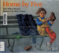 Cover of: Home by five | Ruth Wallace-Brodeur