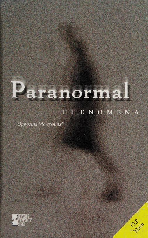 Paranormal Phenomena (Opposing Viewpoints) by