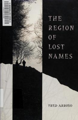 Cover of: The region of lost names | Fred Arroyo