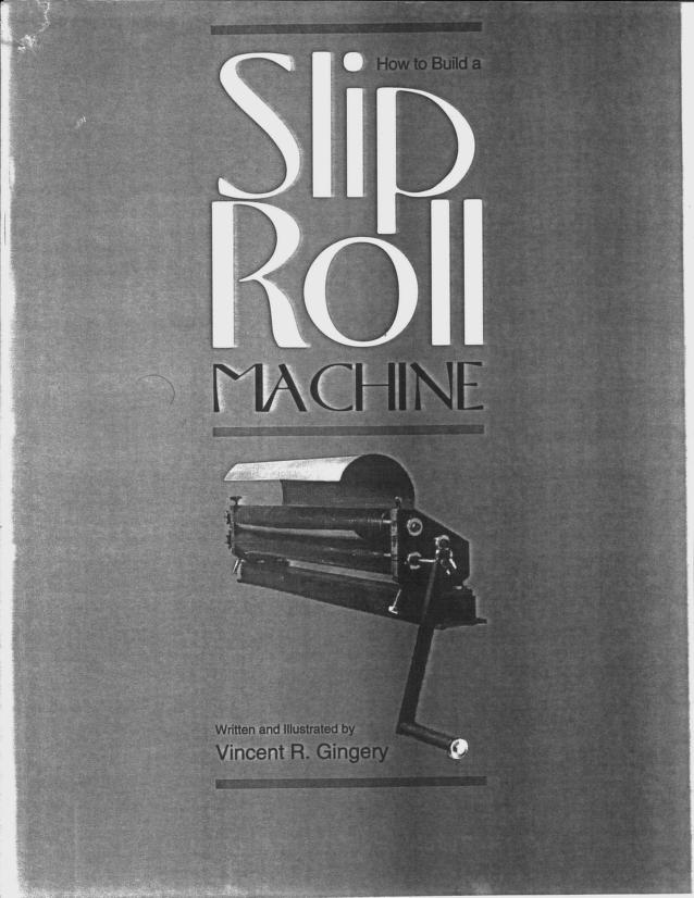 Build a slip roll machine by Vincent R. Gingery