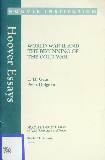 World War II and the beginning of the Cold War by Lewis H. Gann
