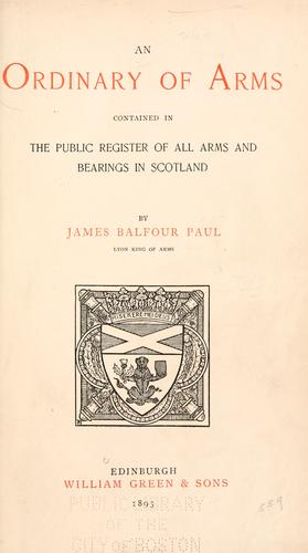 An ordinary of arms contained in the public register of all arms and bearings in Scotland by Sir James Balfour Paul