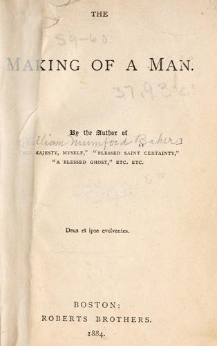 The making of a man by William M. Baker