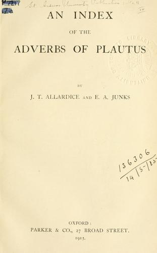 An index of the adverbs of Plautus by Allardice, James Todd.