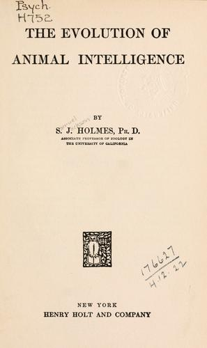The evolution of animal intelligence by Holmes, Samuel J.
