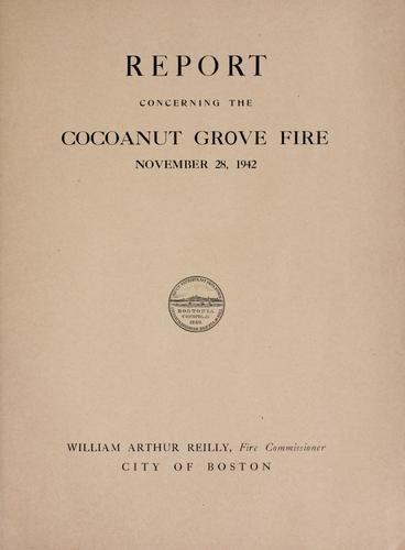 Report concerning the Cocoanut Grove fire, November 28, 1942 by Boston (Mass.). Fire Commissioner.
