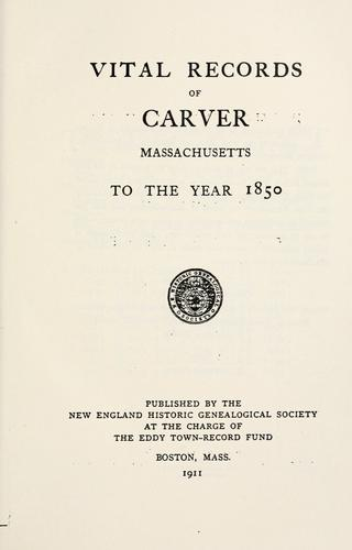 Vital records of Carver, Massachusetts, to the year 1850 by Carver (Mass.)