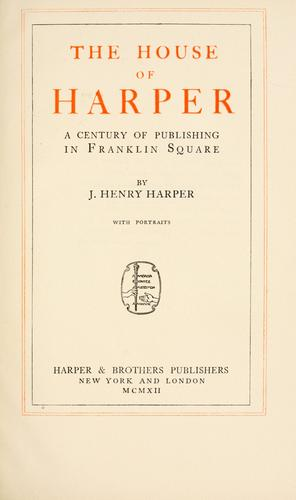 The house of Harper by J. Henry Harper