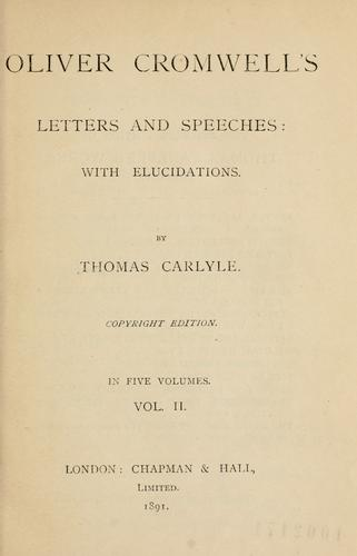 Letters and speeches, with elucidations by Thomas Carlyle.