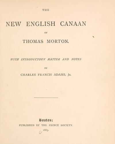 The new English Canaan of Thomas Morton by Morton, Thomas