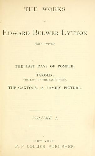 The works of Edward Bulwer Lytton (Lord Lytton) by Edward Bulwer Lytton