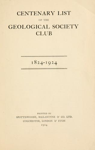 Centenary list of the Geological Society Club by Geological Society Club, London