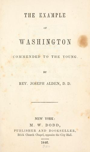 The example of Washington commended to the young by Joseph Alden