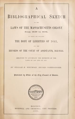 A bibliographical sketch of the laws of the Massachusetts colony from 1630 to 1686 by Whitmore, William Henry