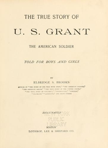 The true story of U. S. Grant