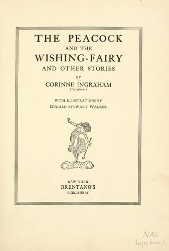 The peacock and the wishing-fairy and other stories by Corinne Ingraham