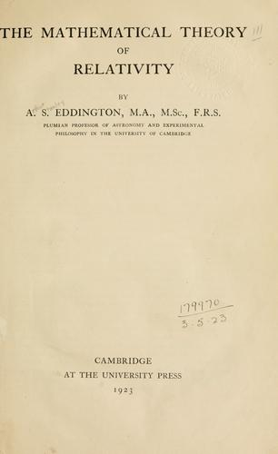 The mathematical theory of relativity by Eddington, Arthur Stanley Sir
