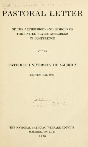Pastoral letter of the archbishops and bishops of the United States assembled in conference at the Catholic University of America, September, 1919. by