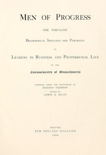 Men of progress by compiled under the supervision of Richard Herndon ; edited by Edwin M. Bacon.