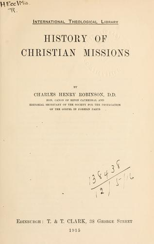 History of Christian missions by Robinson, Charles H.