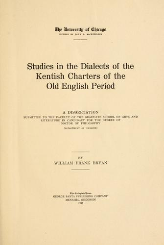 Studies in the Dialects of the Kentish Charters of the Old English Period by